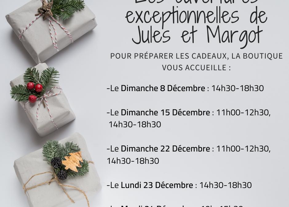 Les ouvertures exceptionnelles de Jules et Margot !